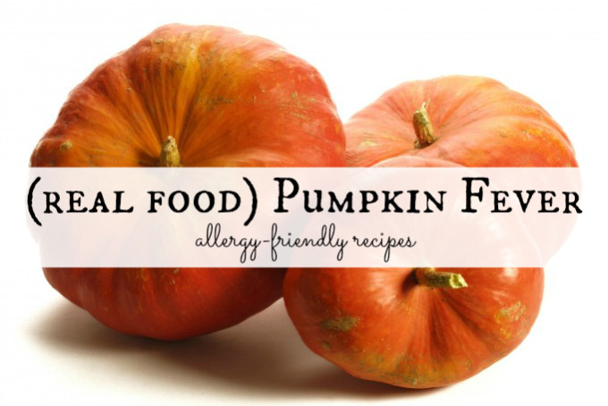 (Real Food) Pumpkin Fever -- allergy-friendly recipes