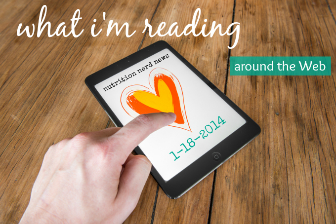 What I'm Reading Around the Web (nutrition nerd version) 1-18-2014 | 20 something allergies