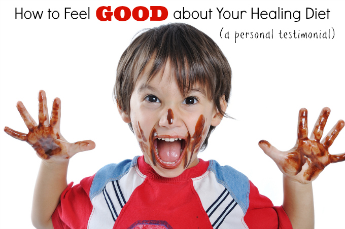 Stop the Self-Pity: How to Feel Good about Your Healing Diet (a personal testimonial)